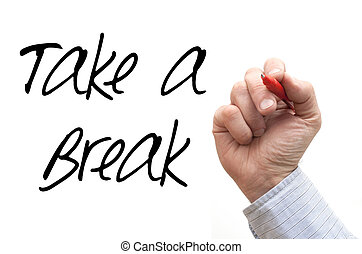 """Hand Writing ''Take a Break"""" - A Photo / Illustration of a..."""