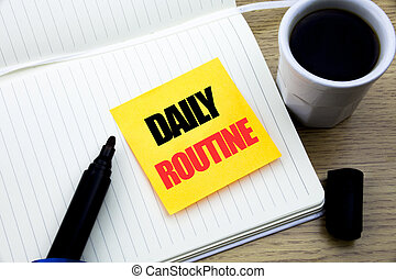 Hand writing text caption inspiration showing Daily Routine. Business concept for Habitual Lifestyle written on sticky note paper, Wooden background with space, Coffee and marker