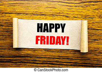 Hand writing text caption inspiration showing Happy Friday . Business concept for Weekend Welcoming written on sticky note paper on the wooden background.