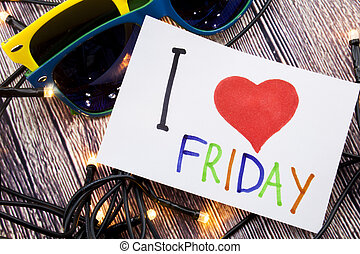 Hand writing text caption inspiration showing I Love Friday concept meaning Friday - happy end of the week Loving written on sticky note, reminder isolated background with space