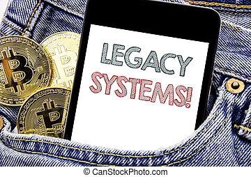 Hand writing text caption inspiration showing Legacy Systems. Business concept for Upgrade SOA Application Written phone mobile phone, cellphone placed in the man front jeans pocket.