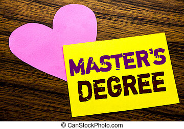 Hand writing text caption inspiration showing Master s Degree. Business concept for Academic Education written on sticky note paper, wooden wood background. With pink heart meaning love adoration.