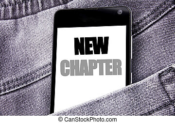 Hand writing text caption inspiration showing New Chapter. Business concept for Starting New Future Life written mobile cell phone with copy space in the back pants trousers pocket