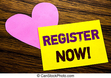Hand writing text caption inspiration showing Register Now. Business concept for Join for Membership written on sticky note paper, wooden wood background. With pink heart meaning love adoration.