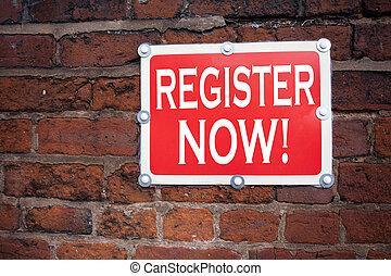 Hand writing text caption inspiration showing Register Now concept meaning Internet Registration Subscribe written on old announcement road sign with background and copy space