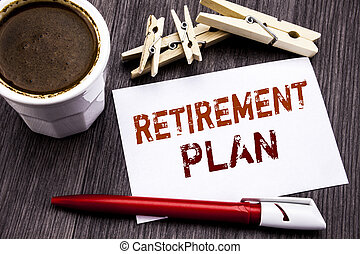 Hand writing text caption inspiration showing Retirement Plan. Business concept for Pension Finance written on sticky note paper on the wooden wood background. With coffee and red pen.