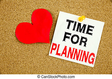 Hand writing text caption inspiration showing Time For Planning concept meaning Love Business time written on sticky note, reminder isolated background with copy space