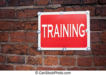 Hand writing text caption inspiration showing Training concept meaning Education Text knowledge study written on old announcement road sign with background and copy space