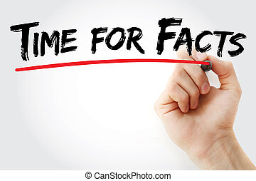 Hand writing Time for Facts with marker