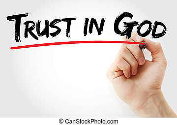 Hand writing Trust in God with marker