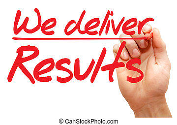 Hand writing We deliver Results, business concept - Hand...