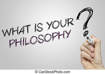 Hand writing what is your philosophy on grey background