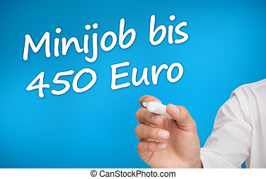 Hand writing with a marker minijob bis 450 euro on blue ...