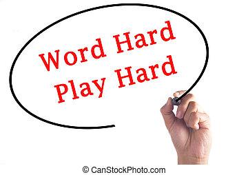 Hand writing Word Hard Play Hard on transparent board