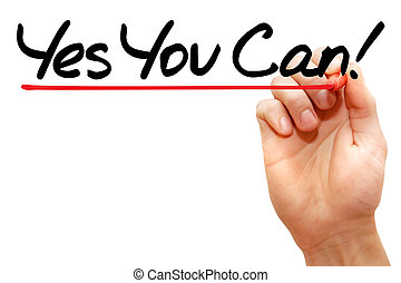 Yes You Can - Hand writing Yes You Can with marker, business...