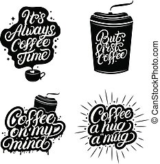 Hand written lettering quotes of coffee set.