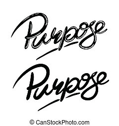 purpose - hand written lettering word purpose