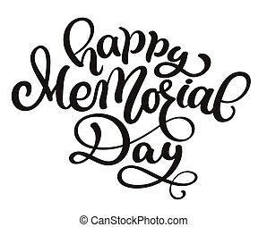 Hand written Vector calligraphy lettering text happy memorial day for design. Typography poster. Usable as background