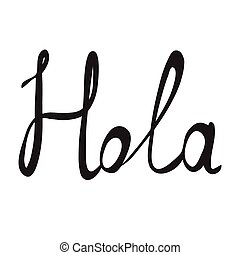 Hand-written word HOLA, lettering. Vector illustration