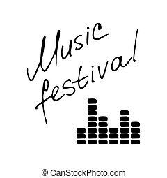 Hand writting inscription Music festival. Hand drawn equalizer icon. Vector