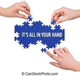 handen, met, raadsel, vervaardiging, it's, alle in, jouw, hand, woord, vrijstaand, op wit