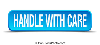 handle with care blue 3d realistic square isolated button