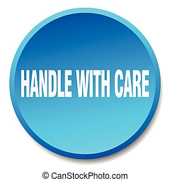 handle with care blue round flat isolated push button