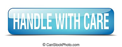 handle with care blue square 3d realistic isolated web button