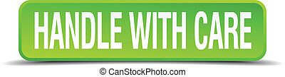 handle with care green 3d realistic square isolated button