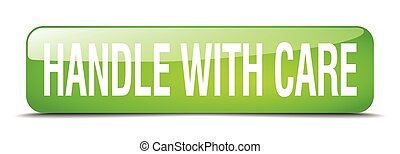 handle with care green square 3d realistic isolated web button