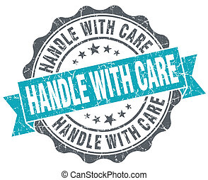 Handle with care turquoise grunge retro vintage isolated ...