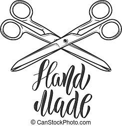 Handmade. Lettering phrase with crossed scissors. Design element for logo, label, sign.