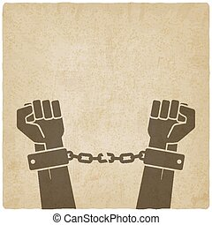 hands broken chains. freedom concept old background. vector...