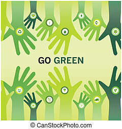 Hands cheering Go Green for eco friendly and sustainable...