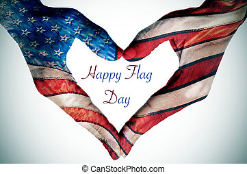 hands forming a heart patterned as the flag of the United States and text happy flag day