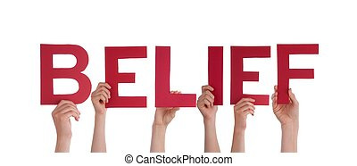Many Hands Holding the Red Word Belief, Isolated