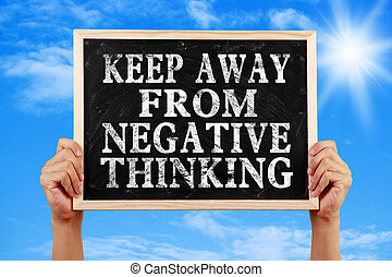 Keep Away From Negative Thinking - Hands holding blackboard...