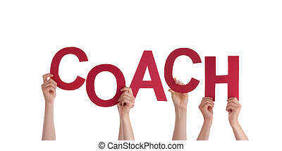 Hands Holding Coach - Many Hands Holding the Word Coach,...