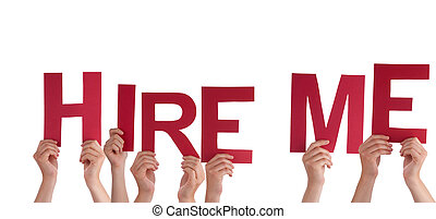 Hands holding Hire Me - Many Hands Holding the Red Words...