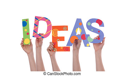 Hands Holding IDEAS - Many Hands Holding the Colorful Word...