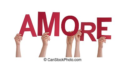 Many Hands Holding the Italian Word Amore Which Means Love, with Red Letters, Isolated