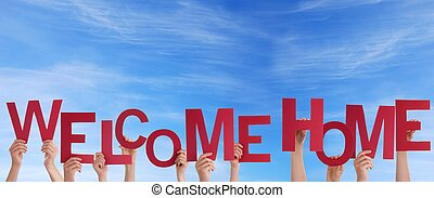 Hands Holding Welcome Home in the Sky - Many Hands Holding a...