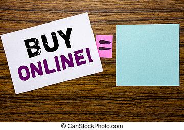 handschrift, ankündigung, text, ausstellung, kaufen, online., geschäftskonzept, für, e-commerz, verkauf, kaufen, geschrieben, auf, klebrige notiz, papier, auf, hölzern, hintergrund., gleichung, mathematisch, zeichen, für, dein, raum