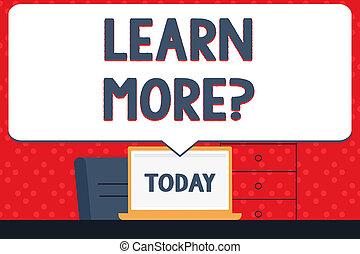 handschrift, tekst, leren, meer, question., concept, betekenis, winst, kennis, of, vaardigheid, studerend , beoefenen, leeg, reusachtig, tekstballonetje, richtend aan, witte , draagbare computer, scherm, in, werkruimte, idea.