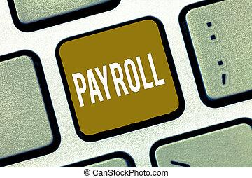 handschrift, text, payroll., begriff, bedeutung, summe, menge, von, geld, firma, zahlt, zu, angestellte, gehalt, zahlung