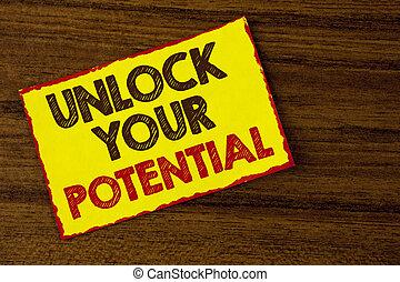 handstil, text, skrift, låsa upp, din, potential., begrepp, betydelse, avslöja, begåvning, framkalla, själsgåvor, visa, personlig, expertis, skriftligt, på, gul klistrig anteckning, papper, på, den, trä, bakgrund.
