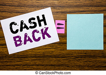 Handwriting Announcement text showing Cash Back Cashback. Business concept for Money Assurance written on sticky note paper on wooden background. Equation mathematical sign for your space