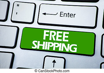Handwriting Announcement text showing Free Shipping. Business concept for Delivery For Transport written on blue key on the keybord background.