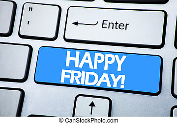 Handwriting Announcement text showing Happy Friday . Business concept for Weekend Welcoming written on red key on the keybord background.