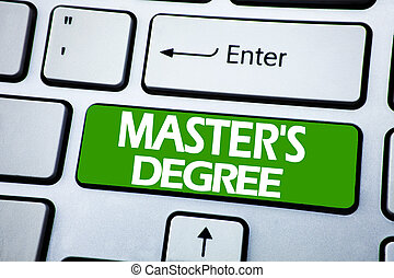 Handwriting Announcement text showing Master s Degree. Business concept for Academic Education written on blue key on the keybord background.